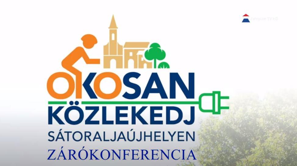 Okosan közlekedj Sátoraljaújhelyen- zárókonferencia